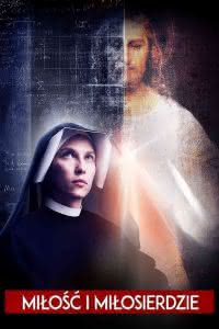 """Poster z filmu """"Miłość i Miłosierdzie"""""""